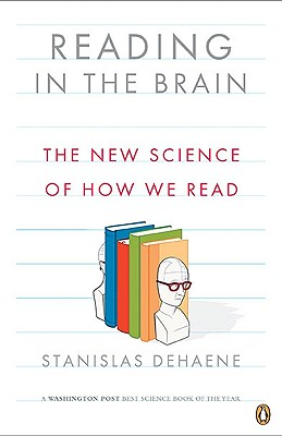 Reading in the Brain By Dehaene, Stanislas