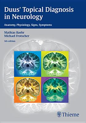 Duus' Topical Diagnosis in Neurology By Baehr, Mathias/ Frotscher, Michael